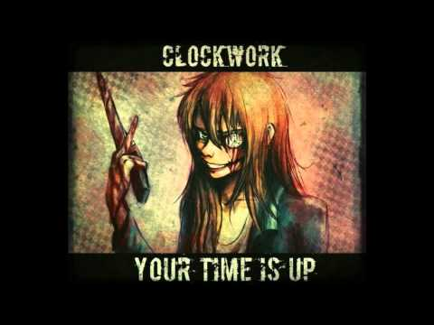 Your Time Is Up Clockwork: Your...