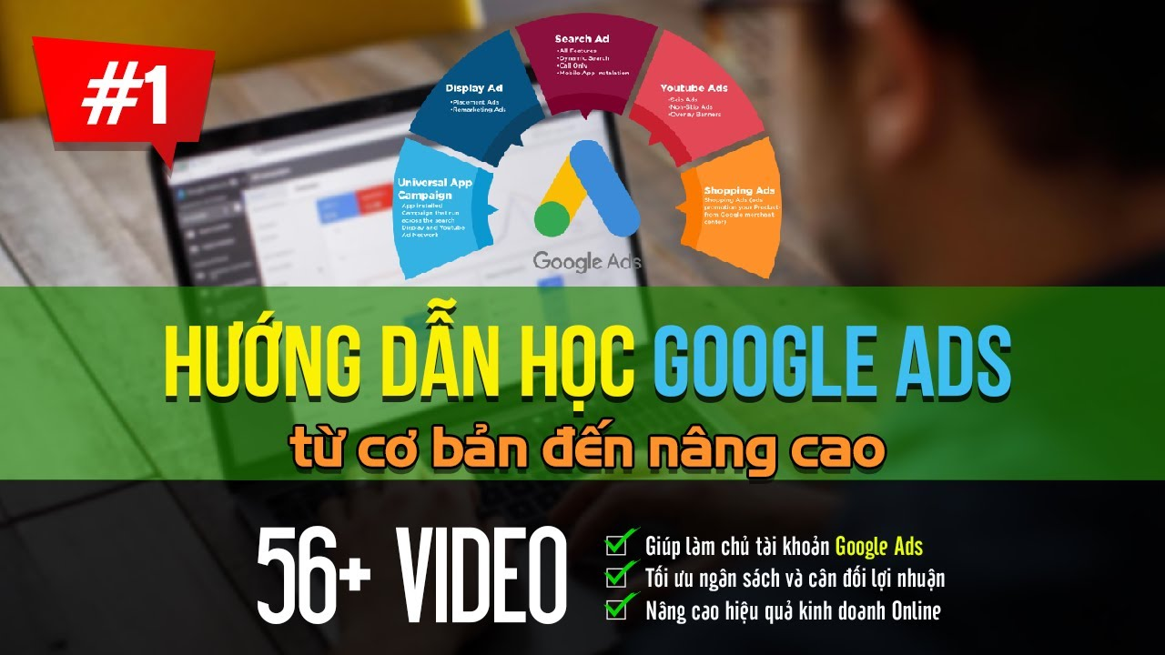 Giới thiệu nền tảng quảng cáo Google Ads 2020 | Tài Liệu Google Ads #1
