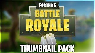 FORTNITE BATTLE ROYALE THUMBNAIL PACK!