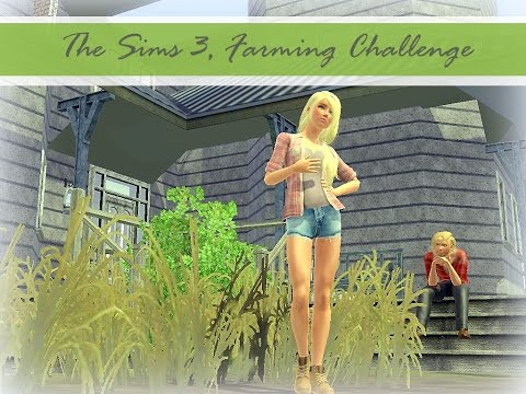Lets Play The Sims 3 Farming Challenge, Episode 9