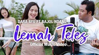 Dara Ayu Ft. Bajol Ndanu - Lemah Teles (Official Music Video) | KENTRUNG