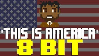 This Is America [8 Bit Tribute to Childish Gambino] - 8 Bit Universe