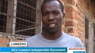 Ab'e Luweero balaajanidde Gavumenti thumbnail
