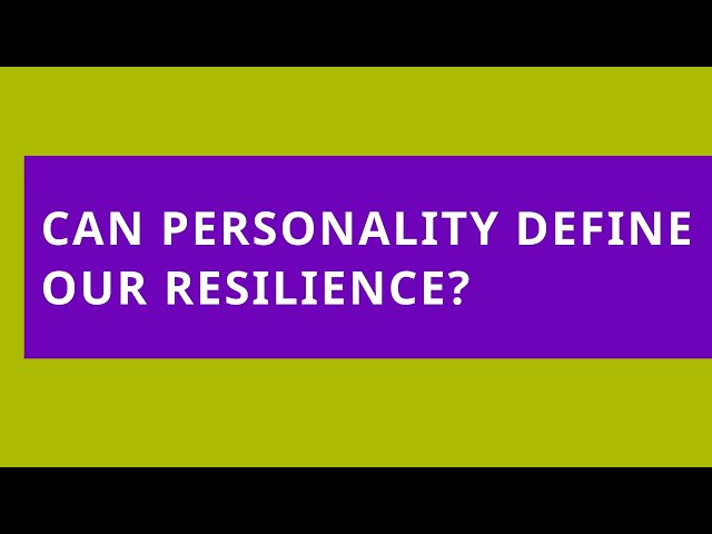 Audio Read: Can Personality Define Our Resilience?