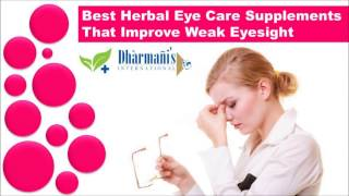 Best Herbal Eye Care Supplements That Improve Weak Eyesight