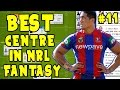BEST CENTRE IN NRL FANTASY?   NRL Fantasy Fanatic Round 11 2017