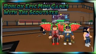 Roblox | With TheScoutster | Epic Mini Games
