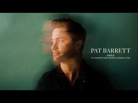 Pat Barrett - Sails (ft.  Steffany Gretzinger & Amanda Cook) (Audio Only)