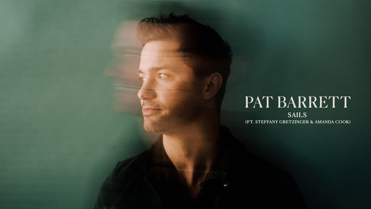 Pat Barrett Sails Ft Steffany Gretzinger Amanda Cook Audio