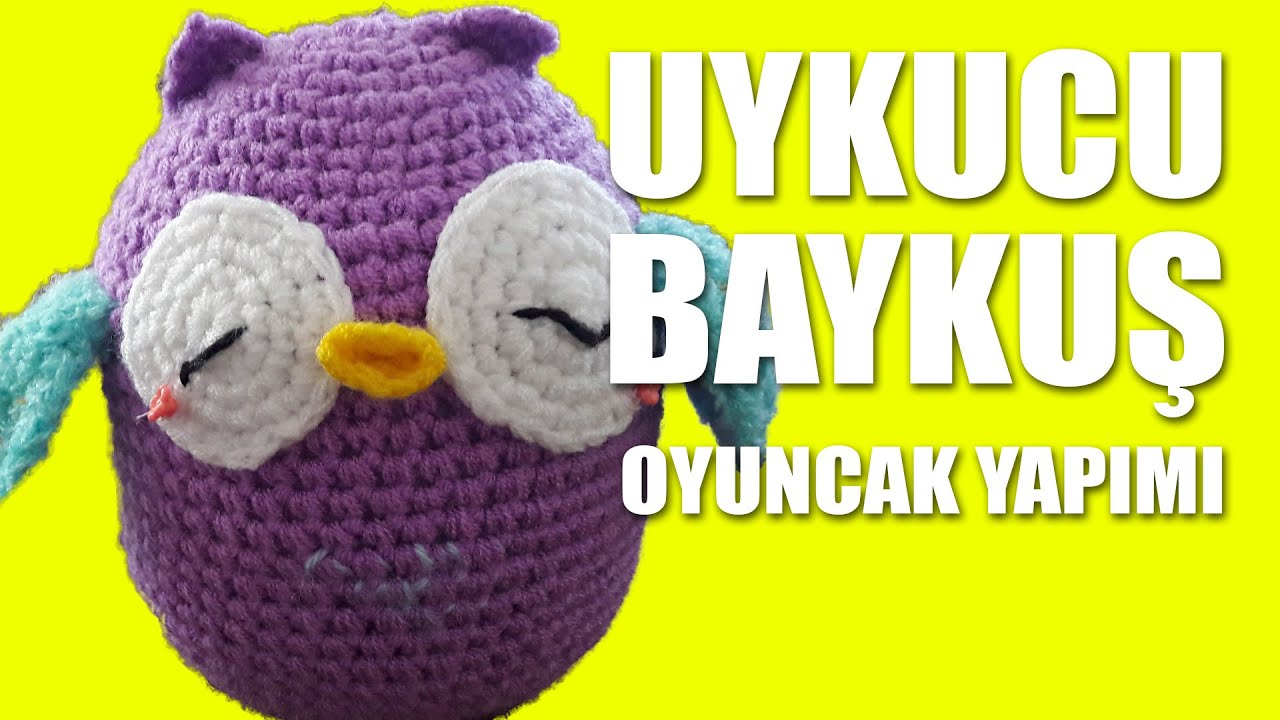 Amigurumi- sleepy owl toy making Knitting - UYKUCU BAYKU? ...