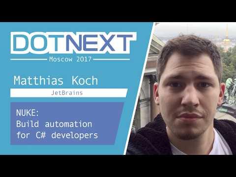 Matthias Koch — NUKE: Build automation for C# developers