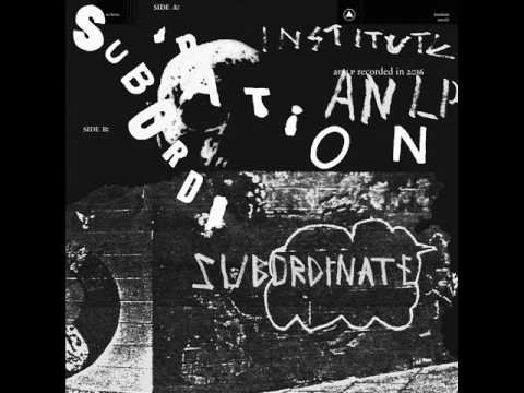 Institute - Subordination LP (2017)