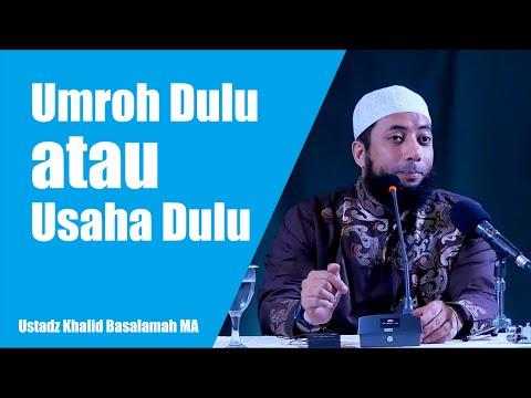 Punya Duit Mau Dibuat Umroh atau Usaha Dulu - Ustadz Khalid Basalamah MA