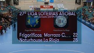 LIGA LOTERIAS ASOBAL J26 Frigoríficos del Morrazo - Naturhouse La Rioja 22 - 25