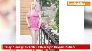 Tülay Kumaşçı Dekolteli Elbisesiyle Bayram Kutladı.