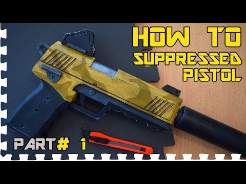 HOW TO: FORTNITE  Pistol  -  (  PART 1 Cosplay Prop)