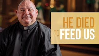 He Died to Feed Us | I Want To Be Fed: Week 5