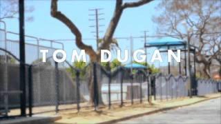 Tom Dugan Socal Edit