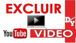 COMO EXCLUIR UM VÍDEO DO SEU CANAL YOUTUBE (iniciantes) - Dicas Para Youtubers
