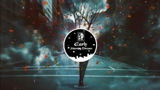 Early Morning Dreams ( Kled Mone Remix )   Nhạc gây nghiện trên Tiktok Trung Quốc