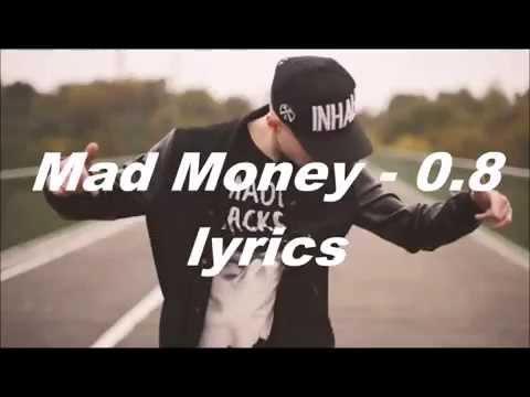 Mad Money - 0.8 lyrics