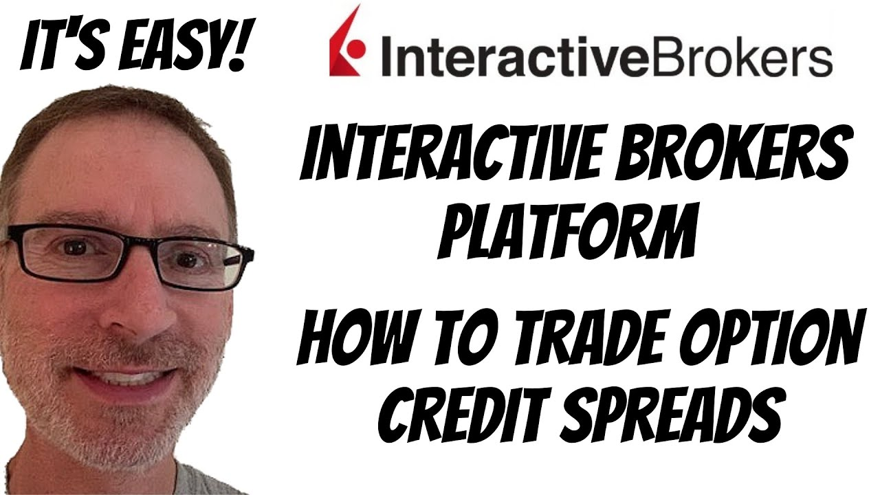 How To Trade Options - Credit Spread Tutorial Using Interactive Brokers