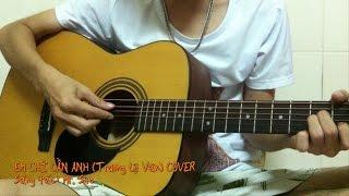 Em chỉ cần anh [Trương Lệ Vân] - Guitar Cover