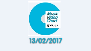 ClipNews Music Video Chart | Top 30 | 13, February, 2017