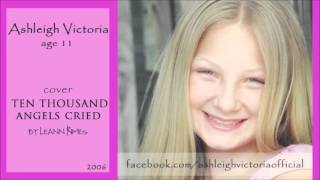 Ashleigh Victoria cover age 11 - Ten Thousand Angels Cried by Leann Rimes