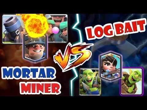 Mortar Miner Rascals Bait vs Log Bait Deck 🍀🍀🍀 Mortar vs Log Bait Deck