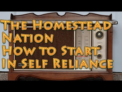 The Homestead Nation How to Start in Self Reliance and Building Community