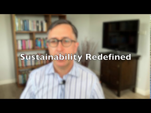 Sustainability Redefined