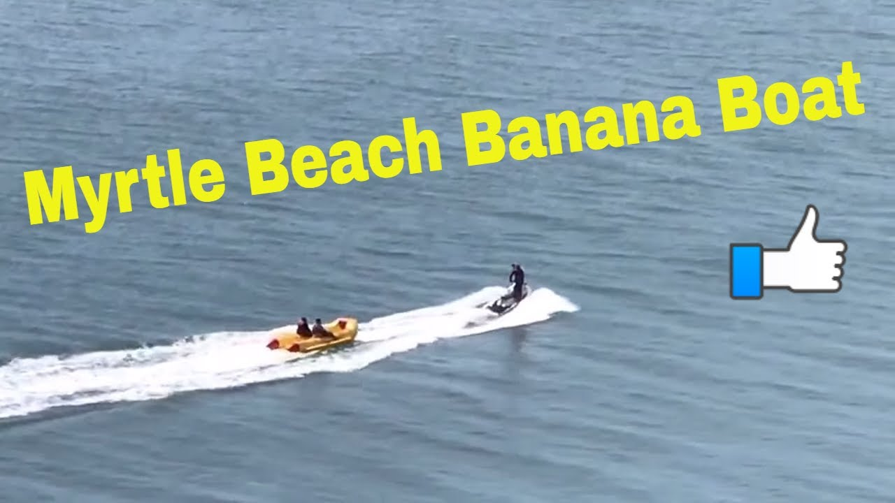 Myrtle Beach Banana Boat You