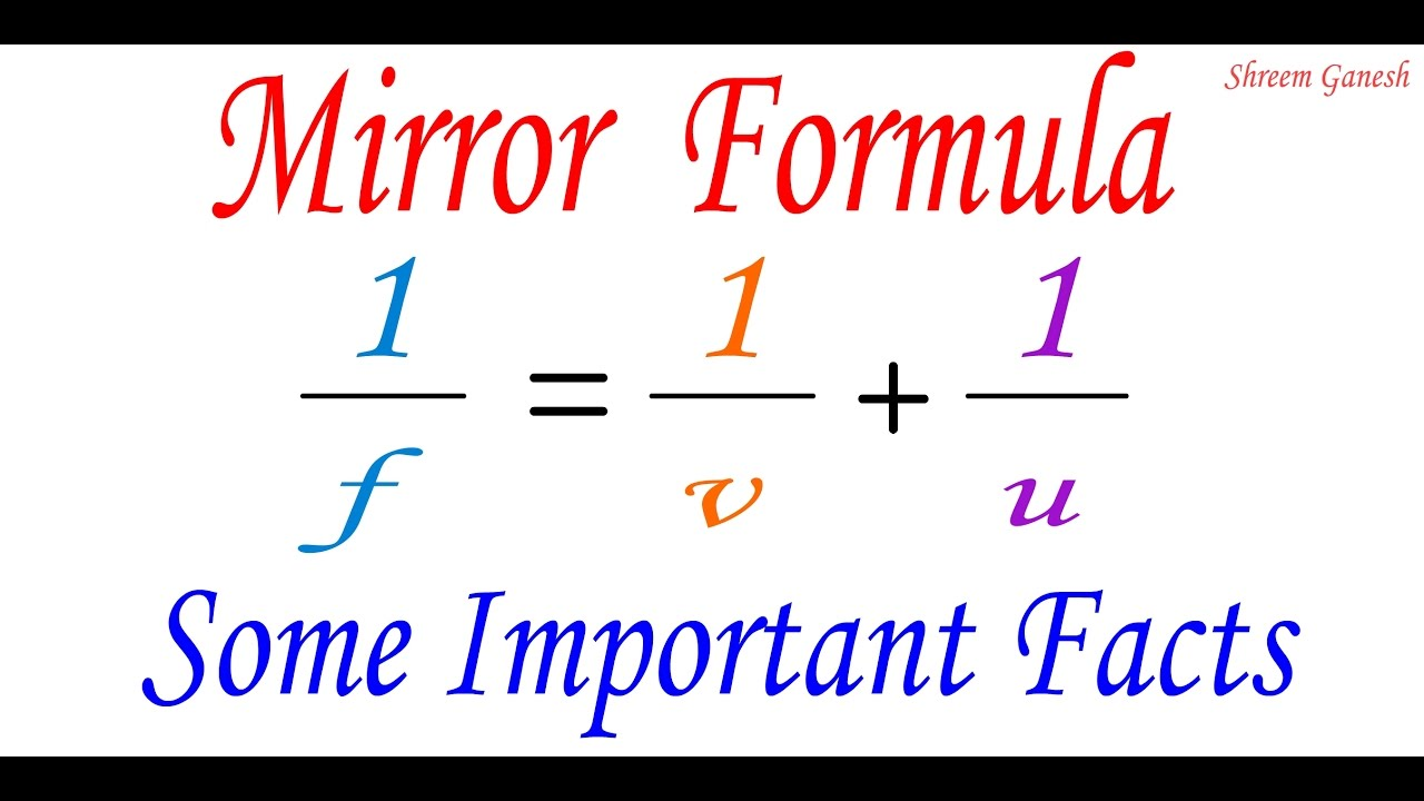 Mirror formula and some important facts while solving the for Mirror formula