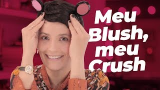 MEU BLUSH, MEU CRUSH! por Vanessa Rozan #MaquiaeFala t01Ep05