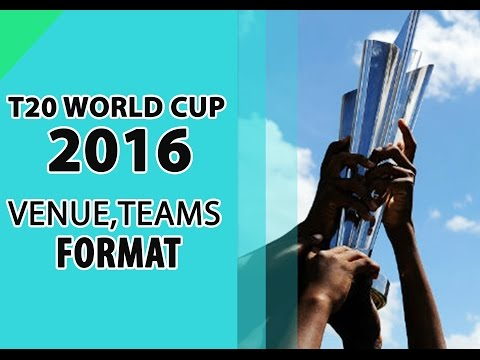 ICC T20 world Cup 2016 Schedule, Teams, Format, and Venues!!