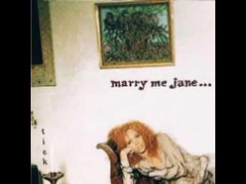 Marry Me Jane I Got a $