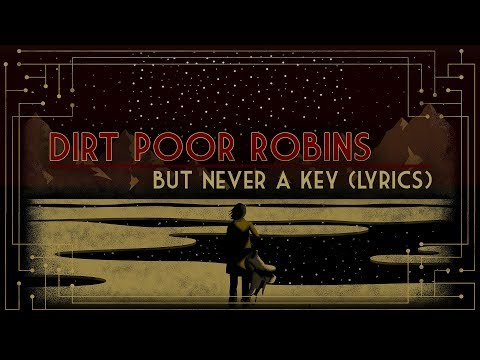 Dirt Poor Robins - But Never a Key (Official Audio and Lyrics) Mp3