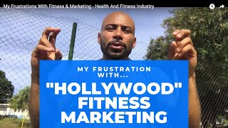My Frustrations With Fitness & Marketing - Health And Fitness Industry