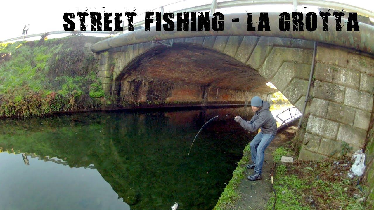 Street Fishing La GROTTA