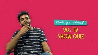 Who Ll Get Punished 90s TV Show Quiz Ft Kanishk Antil Ok Tested