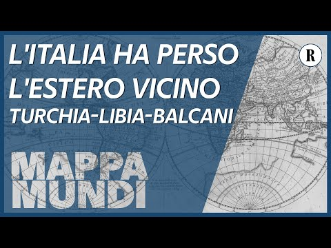 L'Italia ha perso l'estero vicino. La Turchia in Libia e nei Balcani - Mappa Mundi