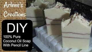 DIY 100% COCONUT OIL SOAP WITH PENCIL LINE