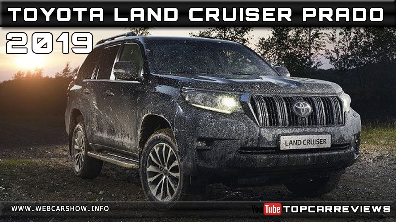 2019 Toyota Land Cruiser Prado Review Rendered Price Specs Release
