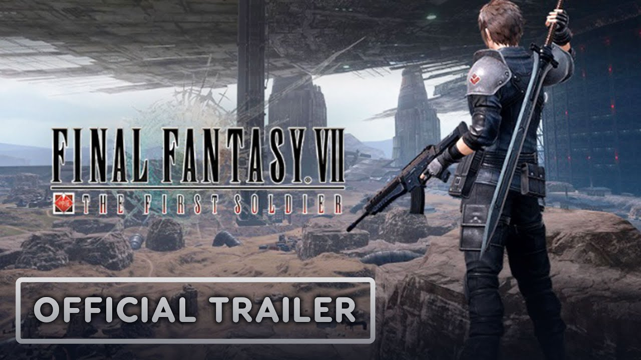 Final Fantasy VII: The First Soldier - Official Trailer | E3 2021