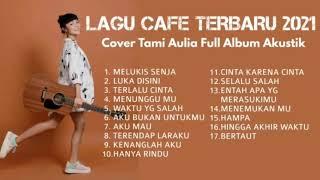 Cover akustik populer 2021 Tami Aulia full album Terbaru