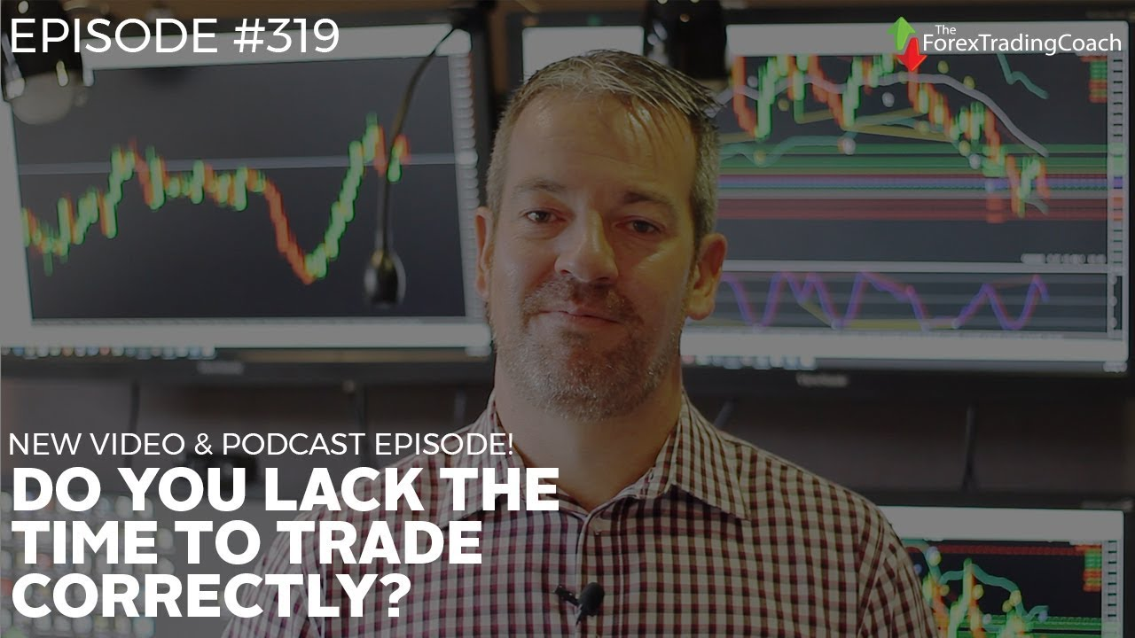 Are You Lacking Sufficient Time To Trade The Forex Market With Fx Coach Andrew Mitchem -