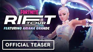 Fortnite Rift Tour Featuring Ariana Grande - Official Teaser Trailer