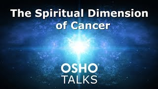 OSHO: The Spiritual Dimension of Cancer thumbnail