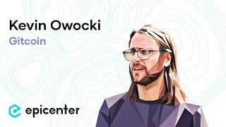 #257 Kevin Owocki: Gitcoin – Aligning Incentives in Open-Source Development